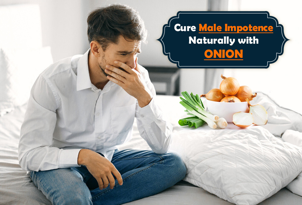 Cure Male Impotence Naturally with Onion