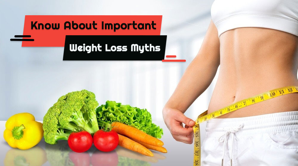 Know about Important Weight loss Myths