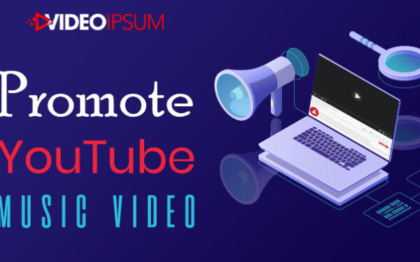Easy Steps for Budding Musicians to Effectively Promote YouTube Music Video Online