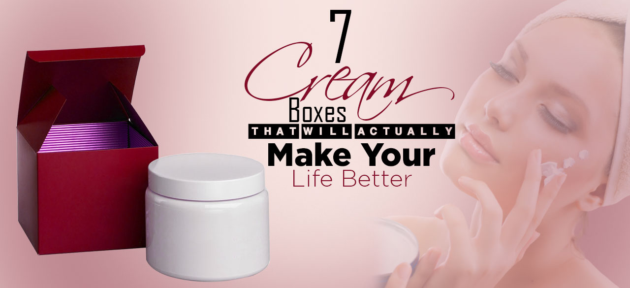 7 Cream Boxes That Will Make Your Life Better