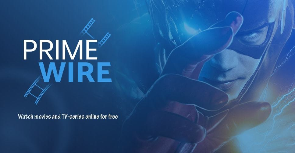 Prime wire – the best site for online movies and live streaming