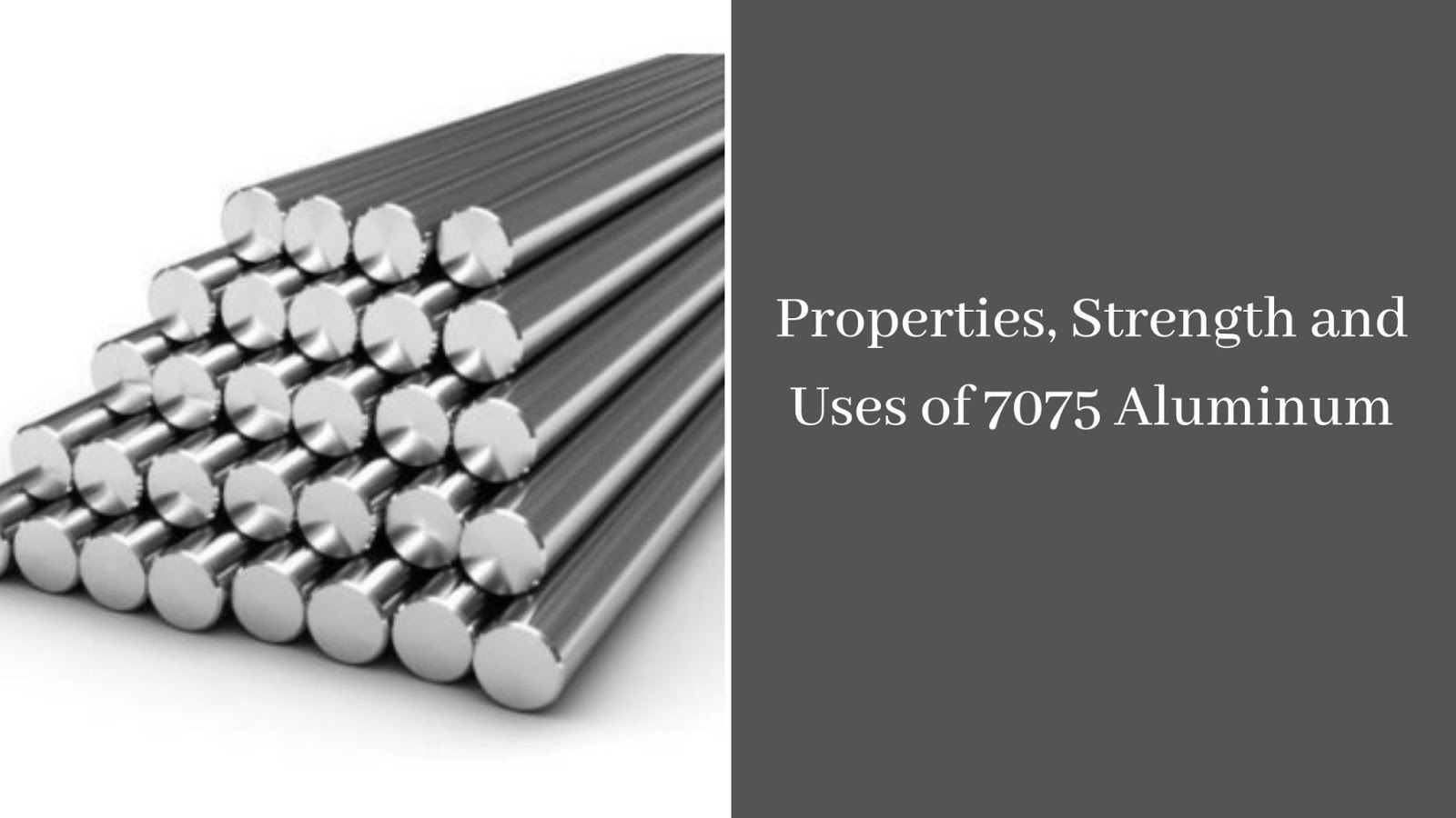 Properties, Strength and Uses of 7075 Aluminum